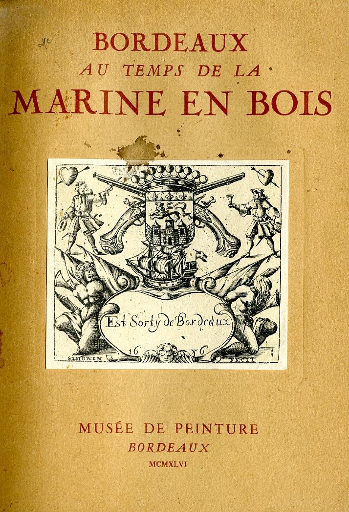 Lien vers la documentation de l'exposition Bordeaux au temps de la marine en bois, 1946 © Documentation Musée des Beaux-Arts. Mairie de Bordeaux
