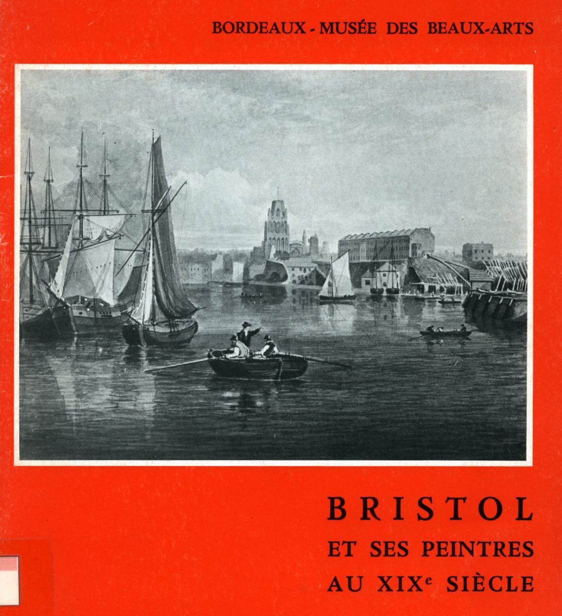 """Voir ou télécharger le catalogue de l'exposition """"Bristol et ses peintres au XIXe siècle"""", 1972 (format PDF) © Documentation musée des Beaux-Arts - Mairie de Bordeaux"""